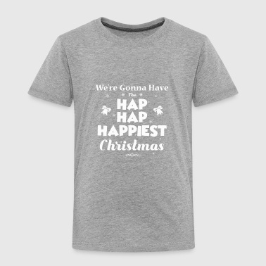 Merrychristmas Mens Hap Hap Happiest Christmas Tshirt - Toddler Premium T-Shirt