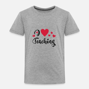 Teach teaching - Toddler Premium T-Shirt