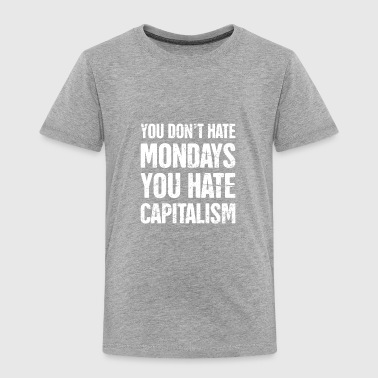 State Capital Late Stage Capitalism Marxism Graphic - Toddler Premium T-Shirt