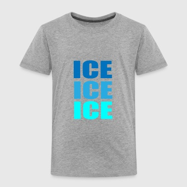 Ice - Toddler Premium T-Shirt