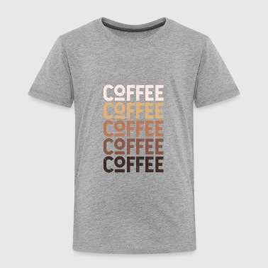 Coffee - Toddler Premium T-Shirt