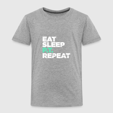 Eat, Sleep, PT, Repeat | Physical Therapy - Toddler Premium T-Shirt