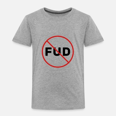 Prohibition FUD Prohibited - Toddler Premium T-Shirt