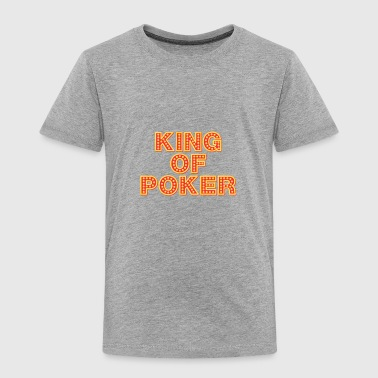 KING OF POKER: CASINO ACE GAMBLE HOLDEM - Toddler Premium T-Shirt
