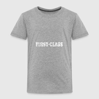 first class - Toddler Premium T-Shirt