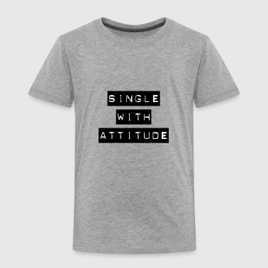 Single but not alone gift idea - Toddler Premium T-Shirt