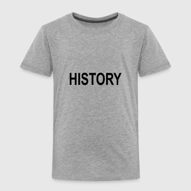 History - Toddler Premium T-Shirt