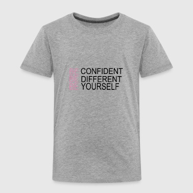 Be Confident - Toddler Premium T-Shirt
