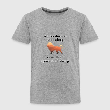 Lion doesn't lose sleep over the opinion of sheeo - Toddler Premium T-Shirt