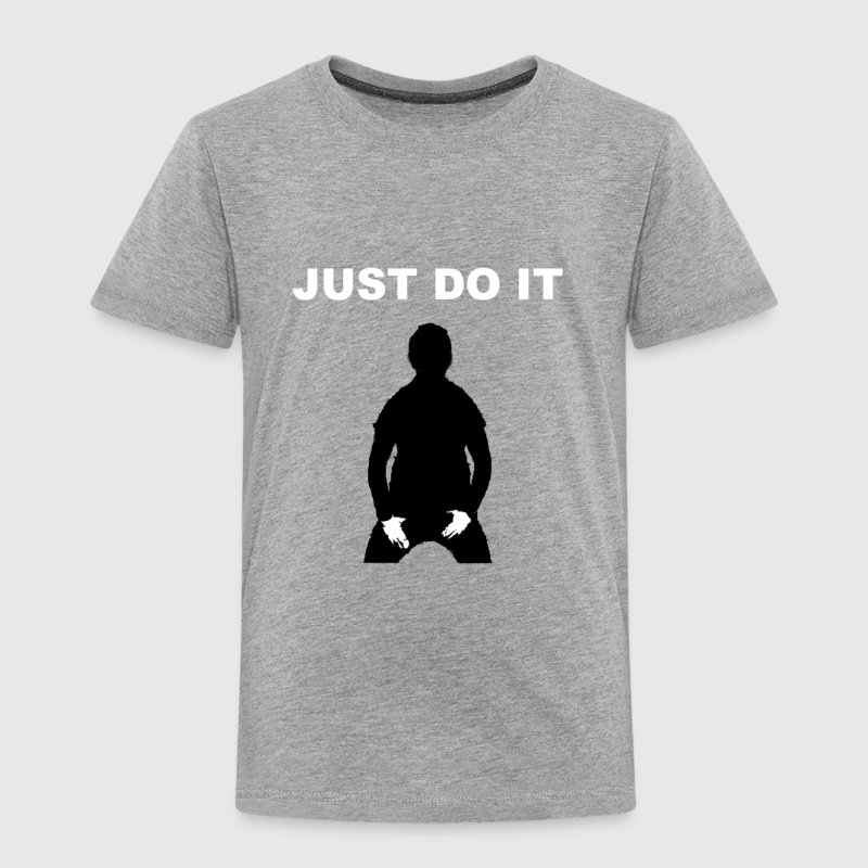 JUST DO IT - SHIA LABEOUF - Toddler Premium T-Shirt