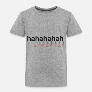 Laughter Breaking Down Laughter - Toddler Premium T-Shirt
