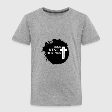 Kings Jesus King Of Kings - Toddler Premium T-Shirt