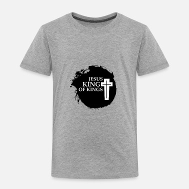 King Jesus King Of Kings - Toddler Premium T-Shirt