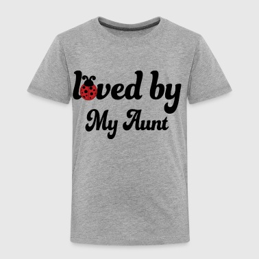 Loved By My Aunt - Toddler Premium T-Shirt