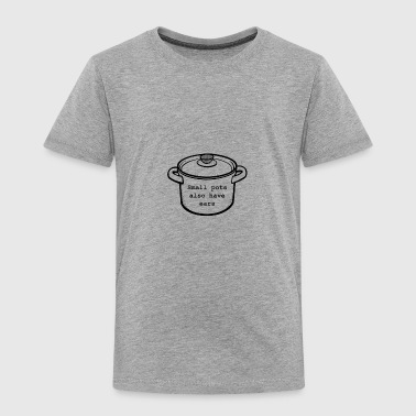 Small Pots - Toddler Premium T-Shirt