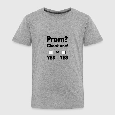 Prom night? - Toddler Premium T-Shirt
