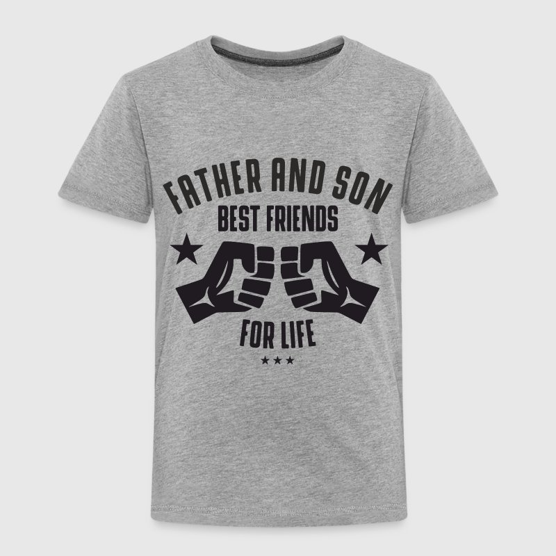 Father and Son best friends for life  - Toddler Premium T-Shirt