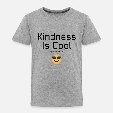 Always Kindness Is Cool - Toddler Premium T-Shirt
