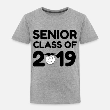 Senior Class Of 2019 Senior - Toddler Premium T-Shirt