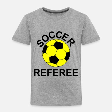 Referee Soccer Referee - Toddler Premium T-Shirt