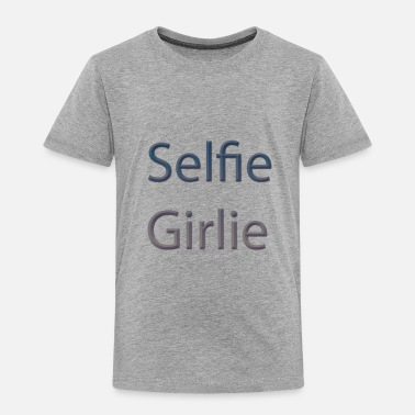 Selfie Girlie Design selfie-girlie - Toddler Premium T-Shirt