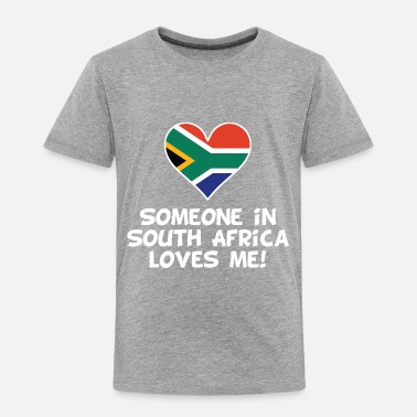 South Africa Someone In South Africa Loves Me - Toddler Premium T-Shirt