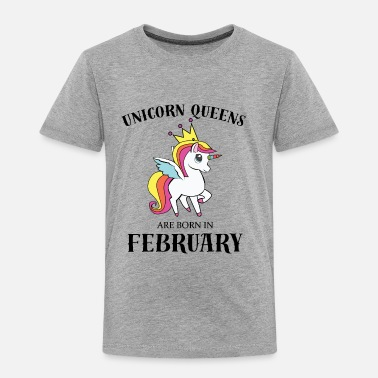 e2c8c9cdb2b Born In February UNICORN QUEENS BORN IN FEBRUARY - Toddler Premium T-Shirt