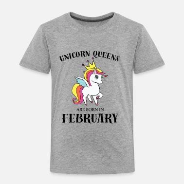 c6cdd6c004 Born In February UNICORN QUEENS BORN IN FEBRUARY - Toddler Premium T-Shirt