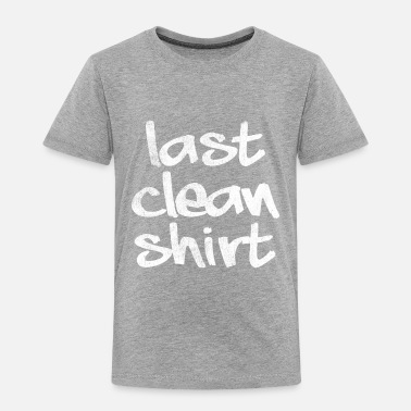 Clean What It Is last clean shirt vintage - Toddler Premium T-Shirt