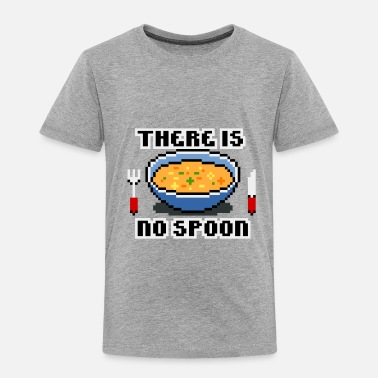 Spoon There Is No Spoon! - Toddler Premium T-Shirt
