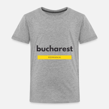 Bucharest Bucharest Romania - Toddler Premium T-Shirt