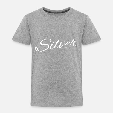 Silver Silver - Toddler Premium T-Shirt