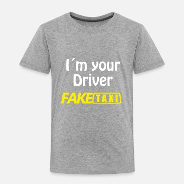 Faketaxi I`m your Driver Fake Taxi porn saying - Toddler Premium T-Shirt
