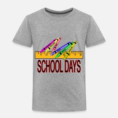 First Day Of School School Days - Toddler Premium T-Shirt