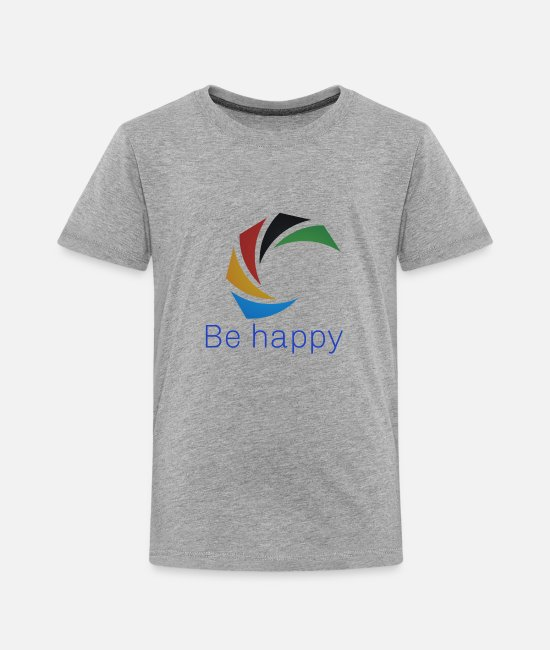 High School Graduate T-Shirts - Be happy - Toddler Premium T-Shirt heather gray