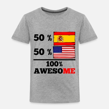 c4c6b941 Spanish Half Spanish Half American 100% Awesome - Toddler Premium T-Shirt
