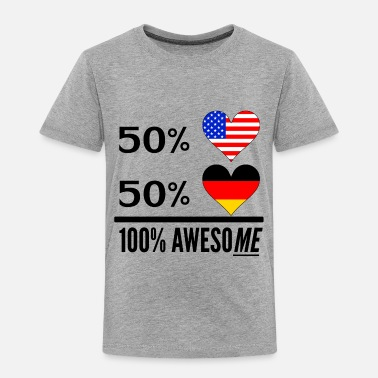German Half American Half German 100% Awesome - Toddler Premium T-Shirt