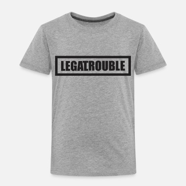 Legal Age Legal Trouble Funny - Toddler Premium T-Shirt