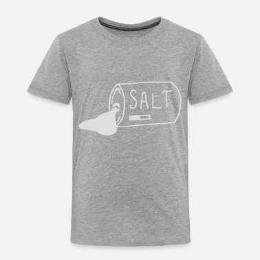 Salted salt - Toddler Premium T-Shirt