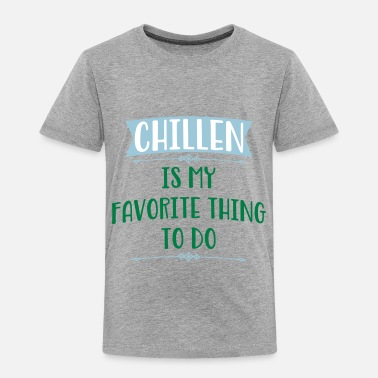 Chill Out chill out - Toddler Premium T-Shirt