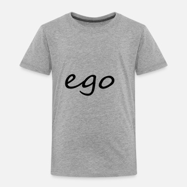 Ego ego - Toddler Premium T-Shirt