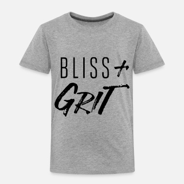 Bliss Bliss and Grit - Toddler Premium T-Shirt