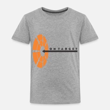Target On Target - Toddler Premium T-Shirt