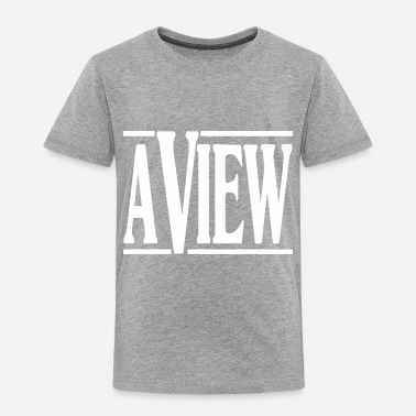 View A View - Toddler Premium T-Shirt