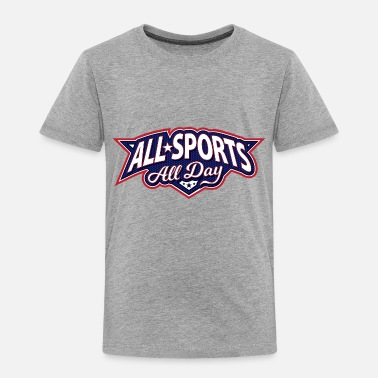 Sports All Sports All Day Logo - Toddler Premium T-Shirt