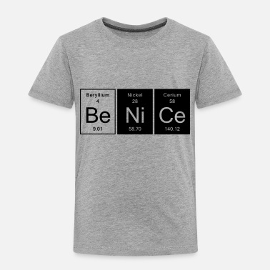 Nice Be Nice - Nice - Toddler Premium T-Shirt