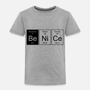 Nice Nice - Be Nice - Toddler Premium T-Shirt