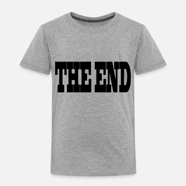 End THE END - Toddler Premium T-Shirt
