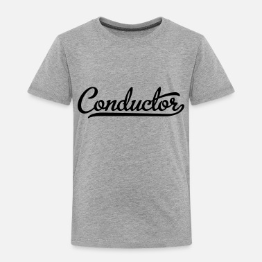 Conductor conductor - Toddler Premium T-Shirt
