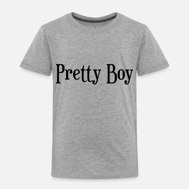 Pretty Boy Pretty Boy - Toddler Premium T-Shirt